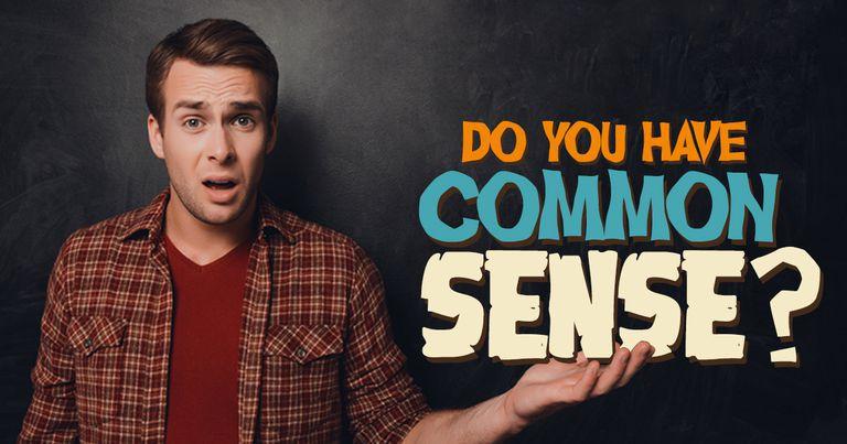 Do you have common sense