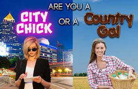 Are You A City Chick Or A Country Gal?