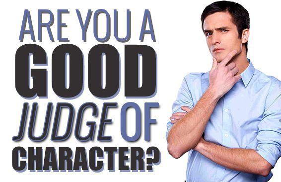 Are You A Good Judge Of Character?