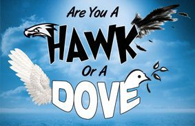 Are You A Hawk Or A Dove?