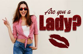 Are You A Lady?