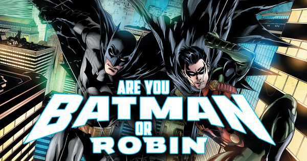 Are You Batman Or Robin?