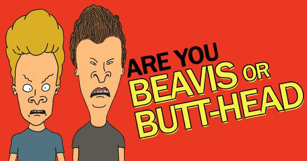 Are You Beavis Or Butt-head?