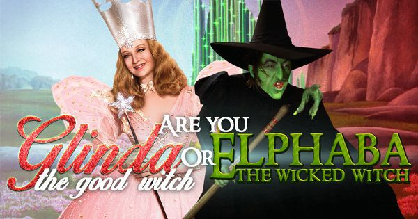 Are You Glinda The Good Witch Or Elphaba The Wicked Witch?