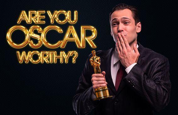 Are You Oscar Worthy?
