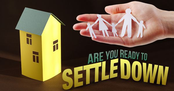 Are You Ready To Settle Down?