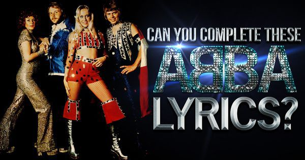 Can You Complete These ABBA Lyrics?