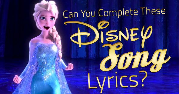 Can You Complete These Disney Song Lyrics?