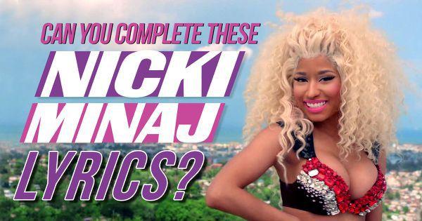 Can You Complete These Nicki Minaj Lyrics?