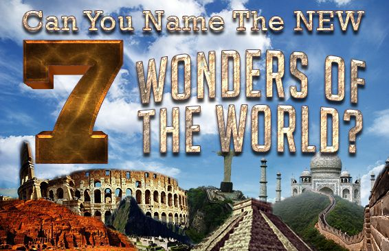 Can You Name The New 7 Wonders Of The World?