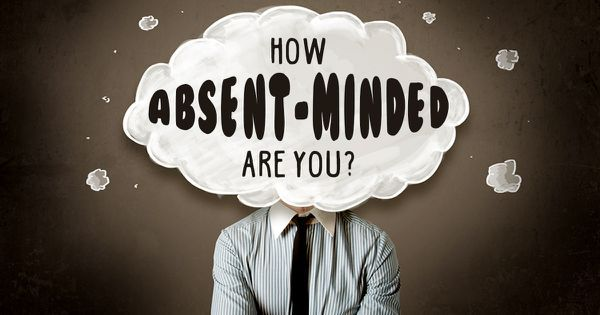 How Absent-Minded Are You?