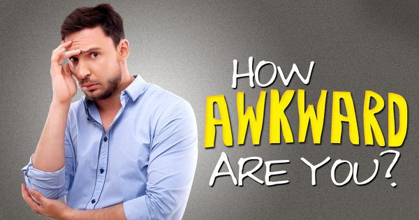 How Awkward Are You?