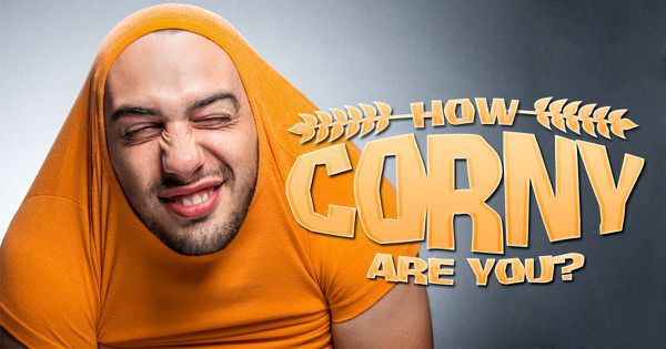 How Corny Are You?