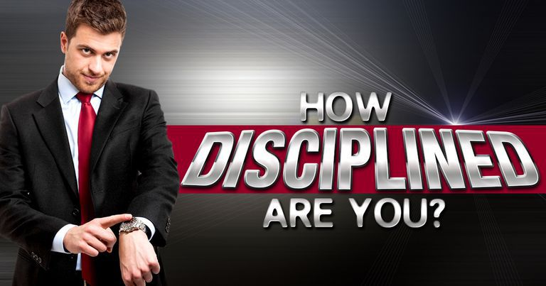 How Disciplined Are You?