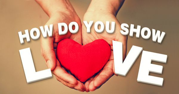 How Do You Show Love?