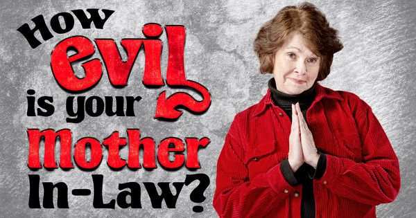 How Evil Is Your Mother-In-Law?