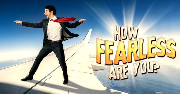 How Fearless Are You?