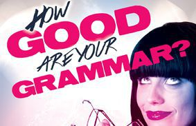 How Good Are Your Grammar?
