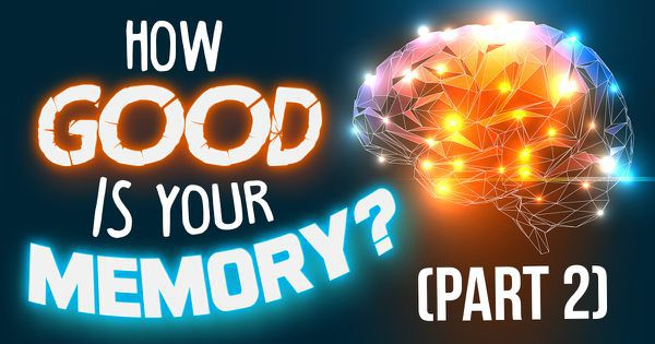 How Good Is Your Memory? (Part 2)