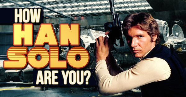How Han Solo Are You?