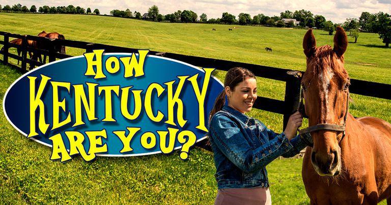 Kentucky Trivia: How Kentucky Are You?