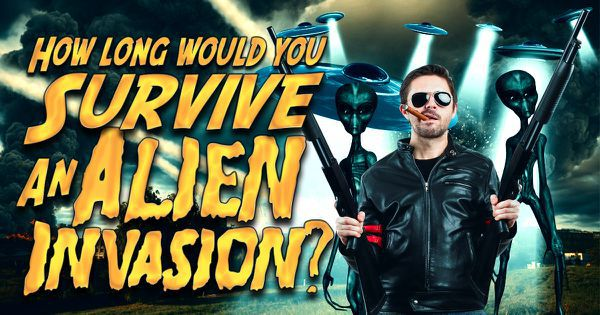 How Long Would You Survive An Alien Invasion?