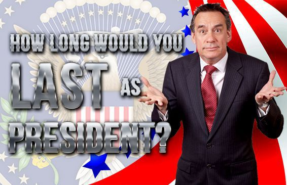 How Long Would You Last As President?
