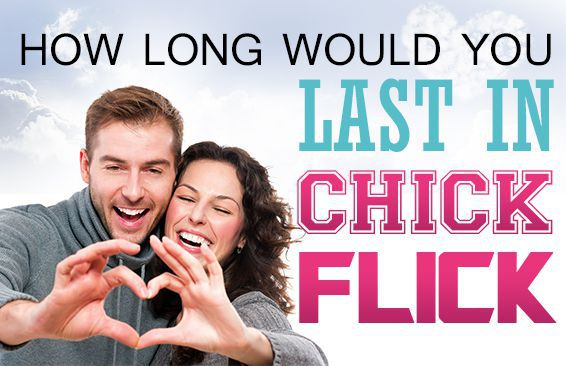 How Long Would You Last In A Chick Flick?