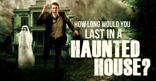 How Long Would You Last In A Haunted House?