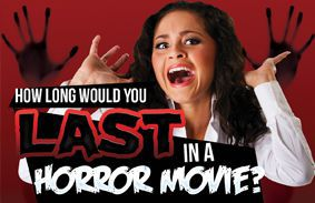 How long would you last in a horror movie