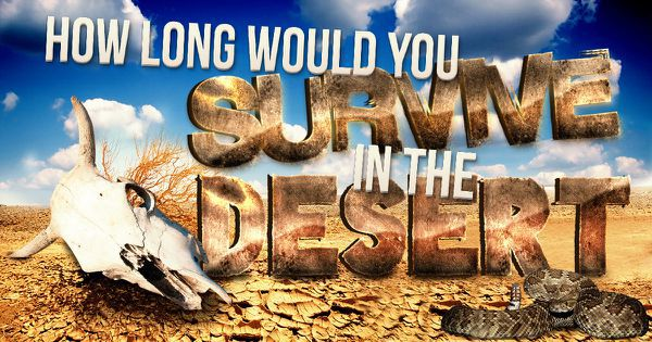 How Long Would You Survive In The Desert?