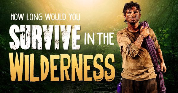 how long would you survive in the wilderness