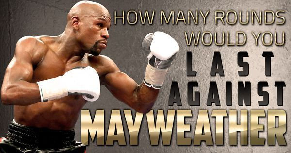 How Many Rounds Would You Last Against Mayweather?
