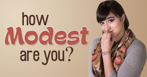 How Modest Are You?