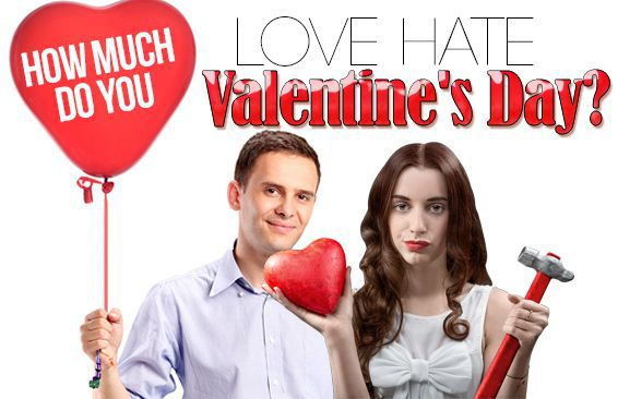 How Much Do You Love/Hate Valentine's Day?