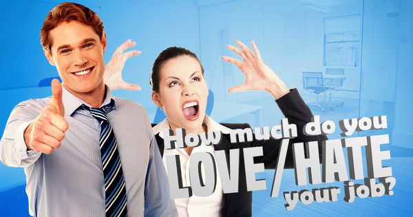 How Much Do You Love/Hate Your Job?