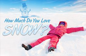 How Much Do You Love Snow?