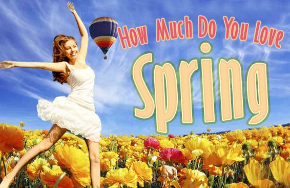 How Much Do You Love Spring?
