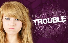 How Much Trouble Are You?