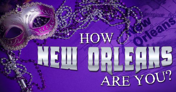 How New Orleans Are You?