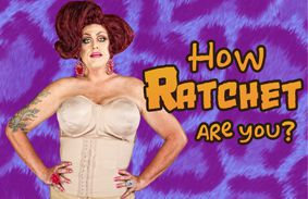 How Ratchet Are You?