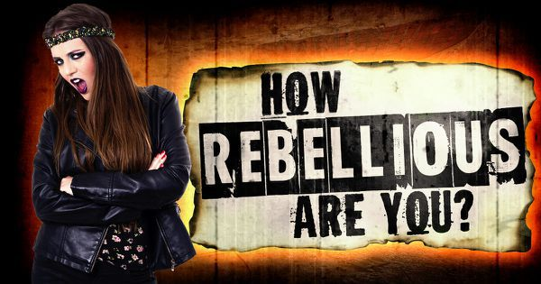 How Rebellious Are You?