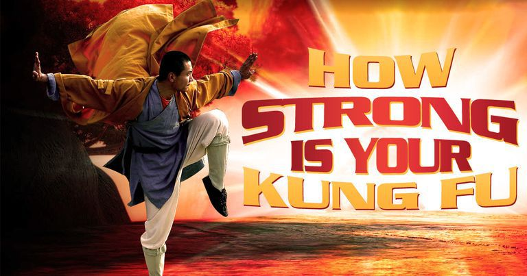 How Strong Is Your Kung Fu?