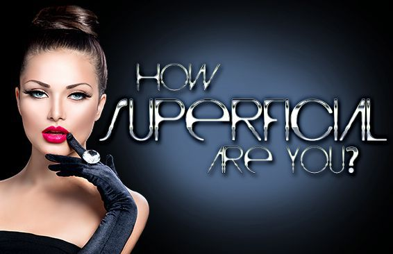 How Superficial Are You?