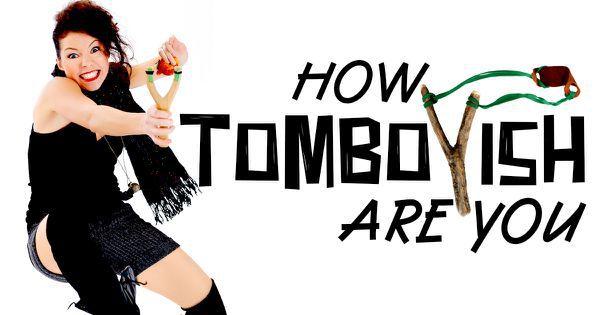 How Tomboyish Are You?