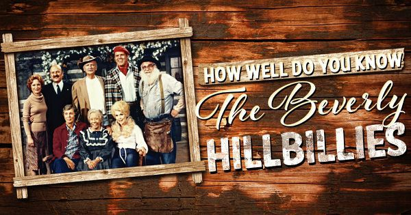 "How Well Do You Know ""The Beverly Hillbillies""?"