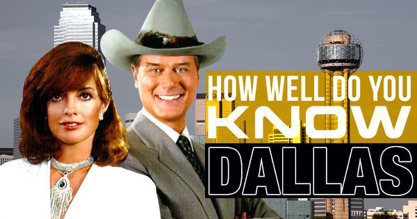 "How Well Do You Know ""Dallas""?"