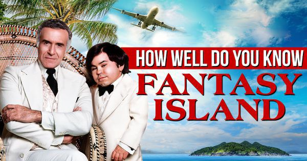 "How Well Do You Know ""Fantasy Island""?"
