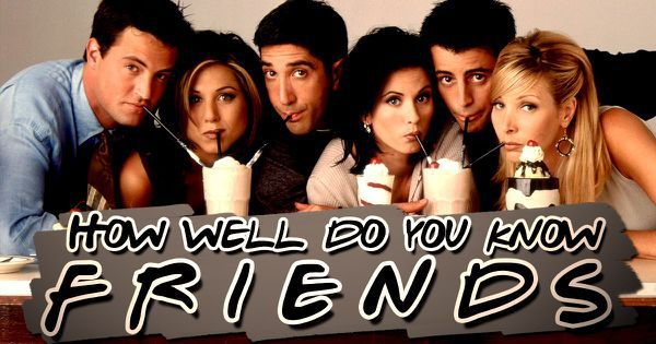 how well do you know friends