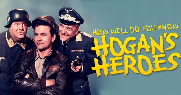 "How Well Do You Know ""Hogan's Heroes""?"